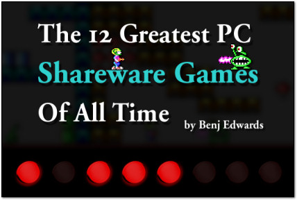 The 12 Greatest PC Shareware Games of All Time